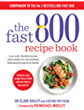 The Fast 800 Recipe Book: Low-carb, Mediterranean style recipes for intermittent fasting and long-term health (English Edition)