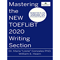 Mastering the NEW TOEFL iBT 2020 - Writing Section (English Edition)