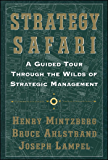 Strategy Safari: A Guided Tour Through The Wilds of Strategic Management (English Edition)