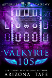 Valkyrie 105 (The Afterlife Academy: Valkyrie Book 5)