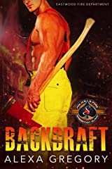 Backdraft (Police and Fire: Operation Alpha) (Eastwood Fire Department Book 1) Kindle Edition