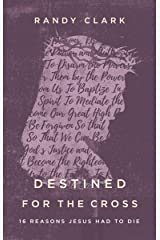 Destined for the Cross: 16 Reasons Jesus Had to Die Kindle Edition
