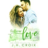 Follow Love (Diamond Creek, Alaska Novels Book 2)
