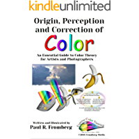 Origin, Perception and Correction of Color: An Essential Guide to Color Theory for Artists and Photographers book cover
