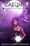 Caelihn: A Novel of the Otherworld Series