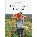 Floret Farm's Cut Flower Garden: Grow, Harvest, and Arrange Stunning Seasonal Blooms (Gardening Book for Beginners, Floral De