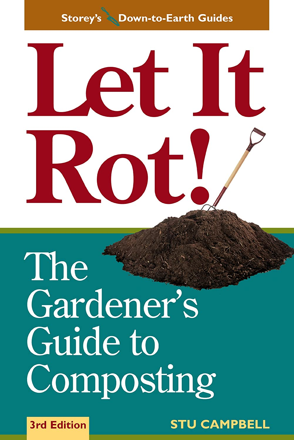 Let it Rot!: The Gardeners Guide to Composting (Third ...