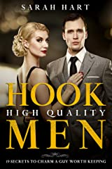 Hook High Quality Men: 19 Secrets To Charm A Guy Worth Keeping Kindle Edition