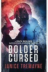 Bolder Cursed: A Zack Bolder Supernatural Thriller (Book 2) (Zac Bolder Series) Kindle Edition