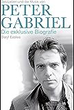 Peter Gabriel: Die exklusive Biografie (German Edition)