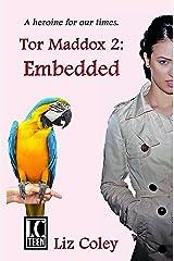 Tor Maddox: Embedded