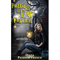 Putting the Fun in Funeral (Everyday Disasters Book 1)