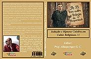 Indução e Hipnose Coletiva em Cultos Religiosos !!!