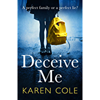 Deceive Me: The gripping psychological thriller with a twist you'll never see coming!