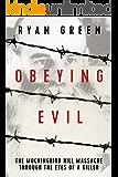 Obeying Evil: The Mockingbird Hill Massacre Through the Eyes of a Killer (True Crime) (English Edition)