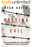 Obeying Evil: The Mockingbird Hill Massacre Through the Eyes of a Killer (True Crime) (English Edition)