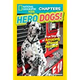 National Geographic Kids Chapters: Hero Dogs: True Stories of Amazing Animal Heroes! (Chapter Book)