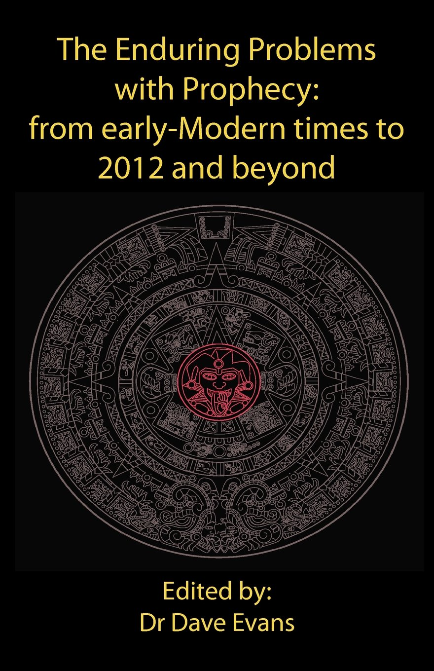 Download The Enduring Problems with Prophecy: from early-Modern times to 2012 and beyond pdf epub