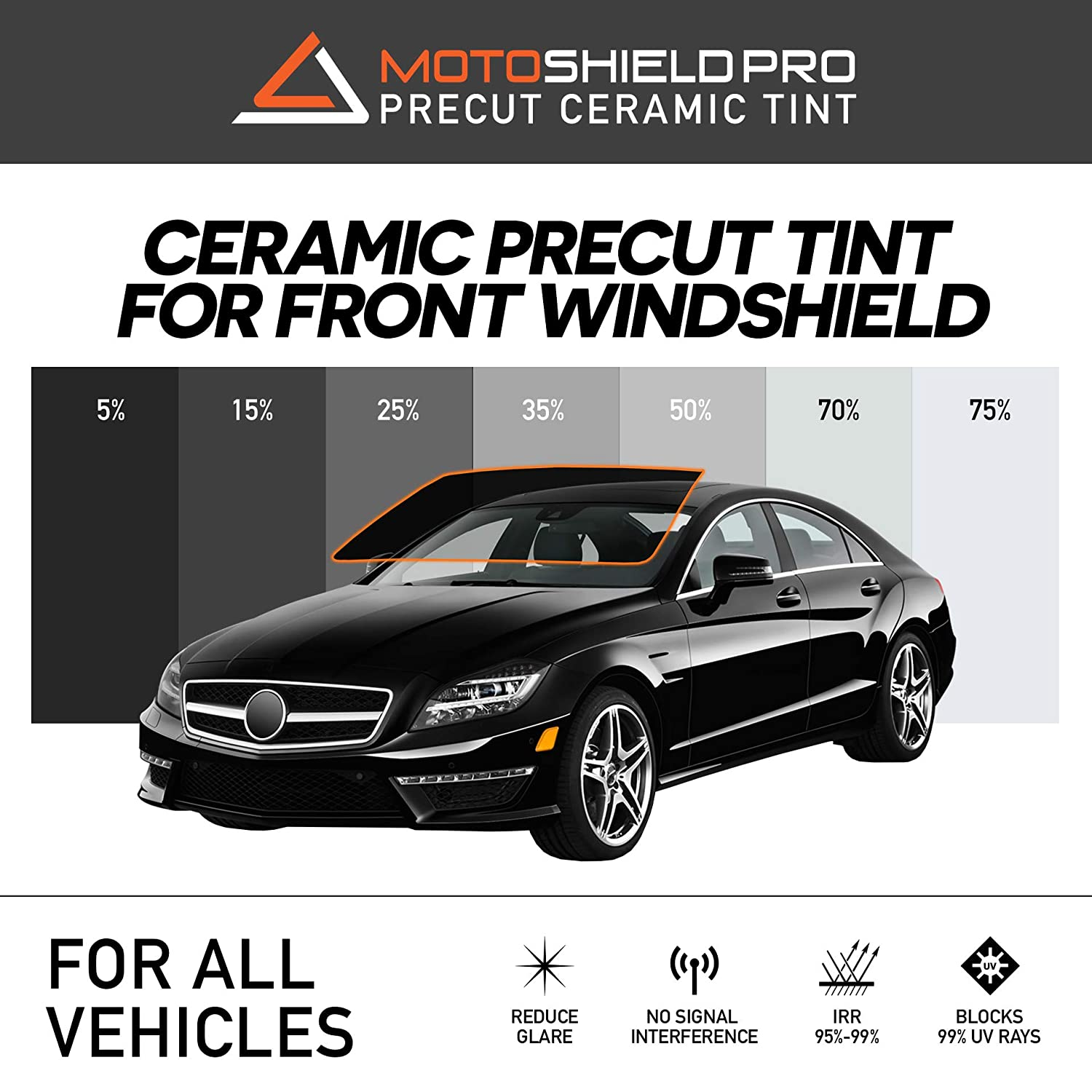 Front Window Tint >> Motoshield Pro Precut Ceramic Tint Film Blocks Up To 99 Of Uv Irr Rays Window Tint For All Vehicles Front Windshield Only Any Tint Shade