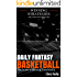 Daily Fantasy Basketball: The Guide to Winning Consistently