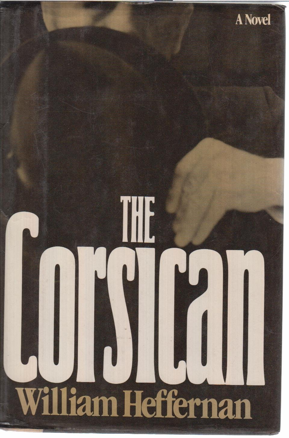 The Corsican: A Novel: William Heffernan: 9780671449094: Amazon.com ...