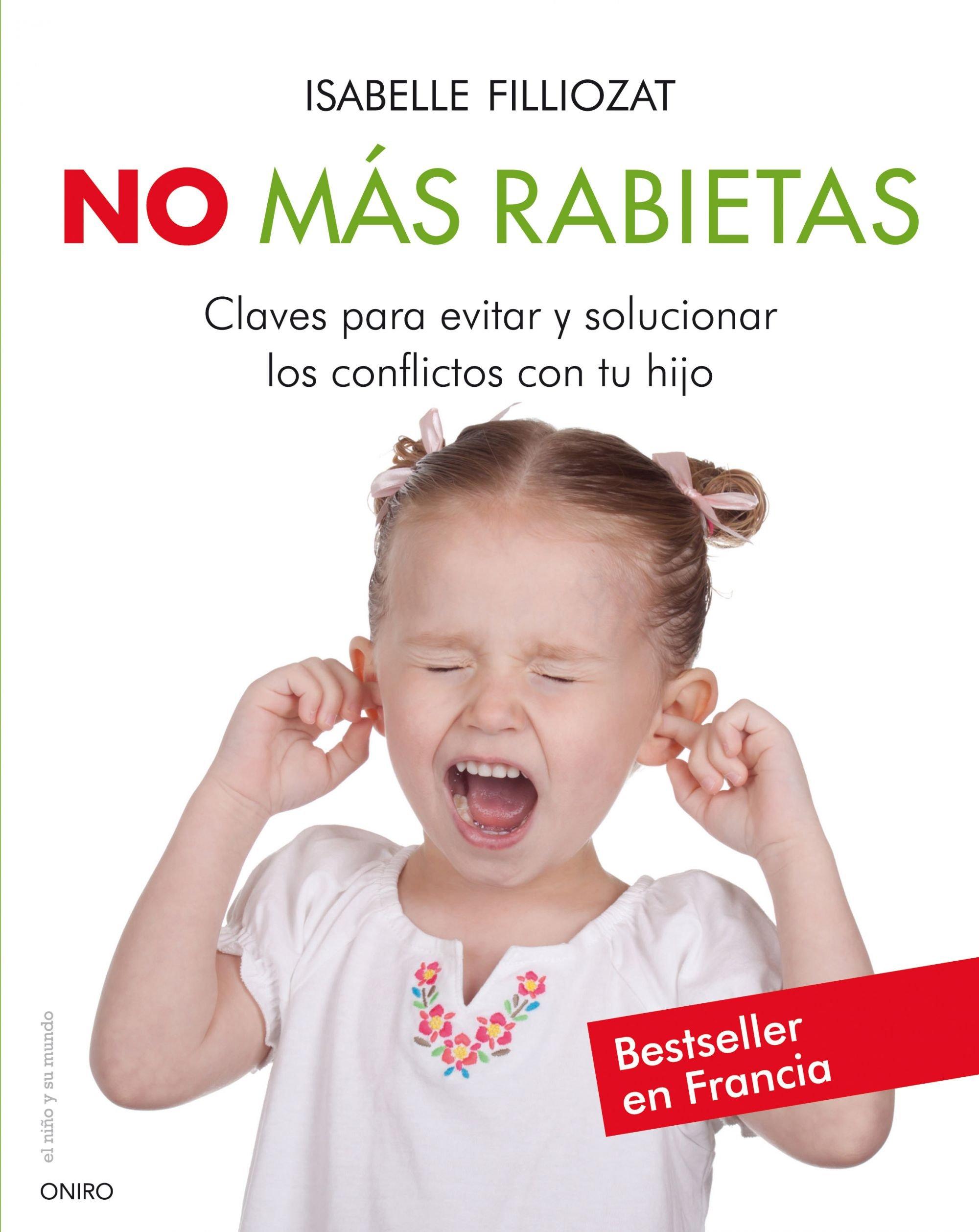 Download No mas rabietas: Claves para evitar y solucionar los conflictos con tu hijo (Spanish Edition) pdf