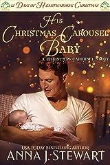 His Christmas Carousel Baby: 12 Days of Heartwarming Christmas (The Christmas Carousel Book 5) Kindle Edition