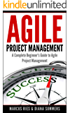Agile Project Management, A Complete Beginner's Guide To Agile Project Management! (English Edition)