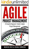 Agile Project Management, A Complete Beginner's Guide To Agile Project Management!