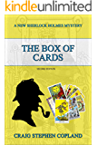 The Box of Cards: A New Sherlock Holmes Mystery - Second Edition (New Sherlock Holmes Mysteries Book 17)