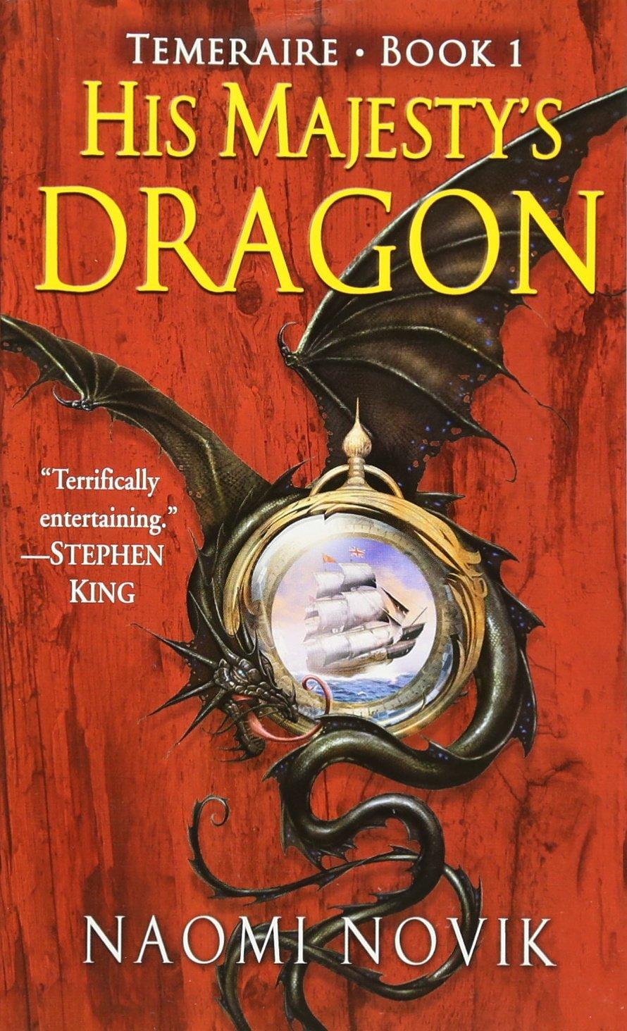 His Majesty's Dragon (temeraire, Book 1): Naomi Novik: 9780345481283:  Amazon: Books