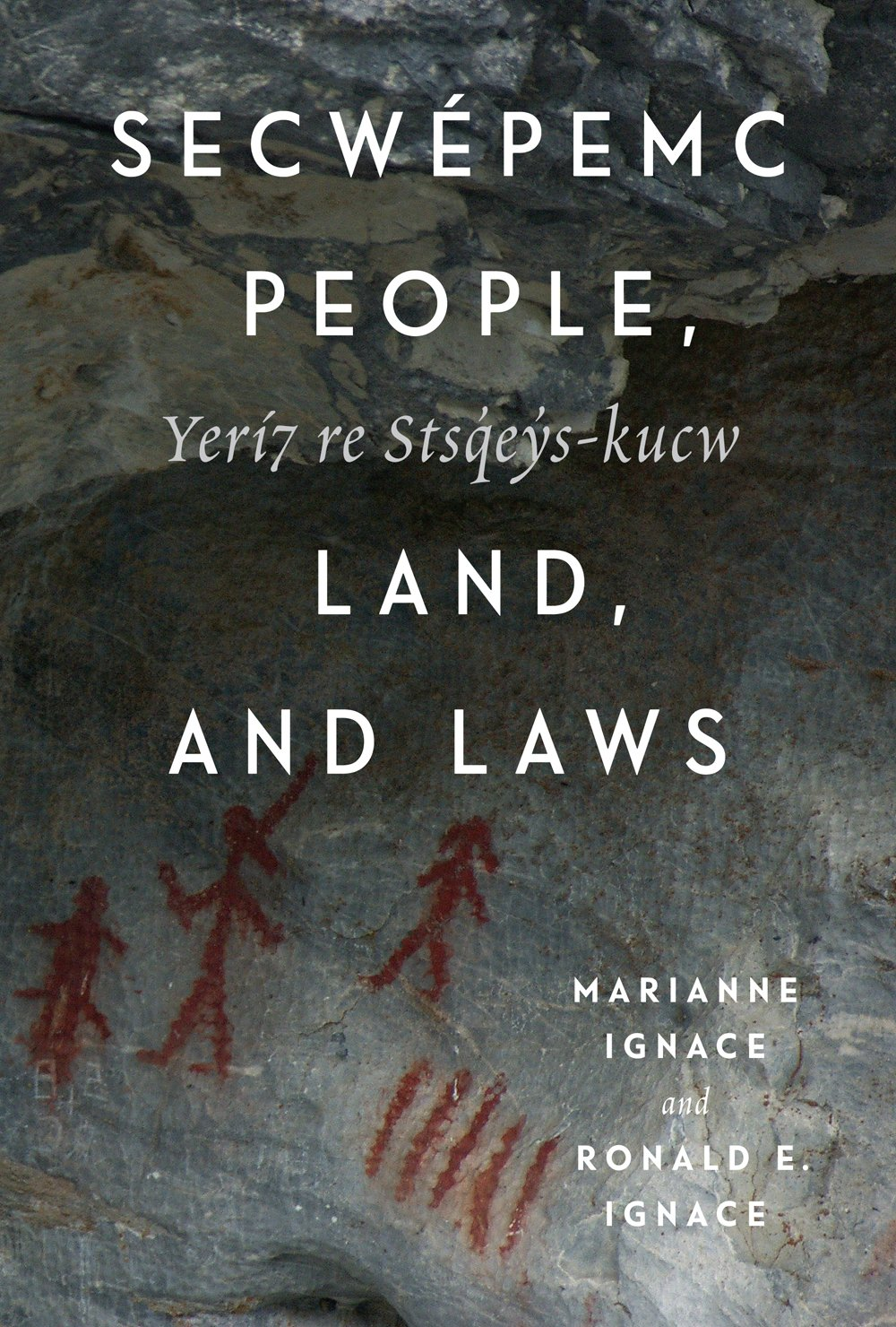 Secwepemc People Land and Laws: Yeri7 re Stsq'ey's-kucw (Mcgill-queen's Native and Northern Series Band 90)