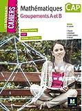 Les Nouveaux Cahiers - MATHEMATIQUES - CAP Groupements AB