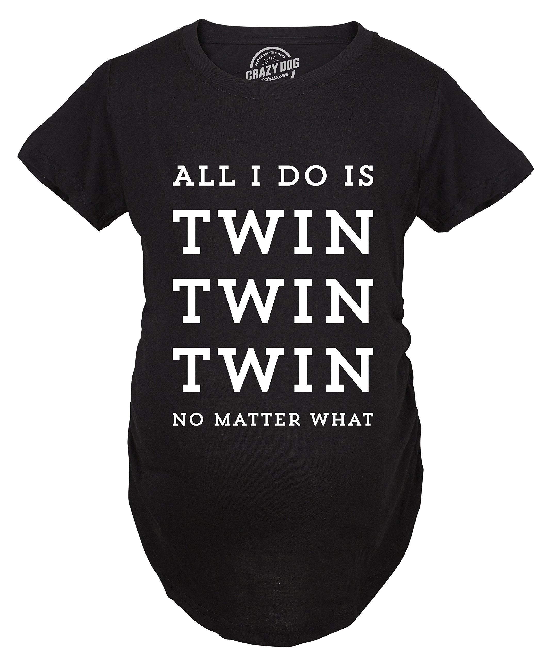 Crazy Dog T-Shirts Maternity All I Do is Twin Twin Twin No Matter What Tshirt Funny Rap Lyrics Pregnancy Tee -XL