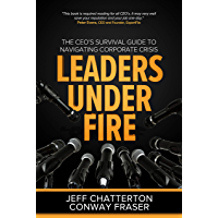Leaders Under Fire: The CEO's Survival Guide to Navigating Corporate Crisis (English Edition)