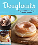 Doughnuts: Simple and Delicious Recipes to Make at Home