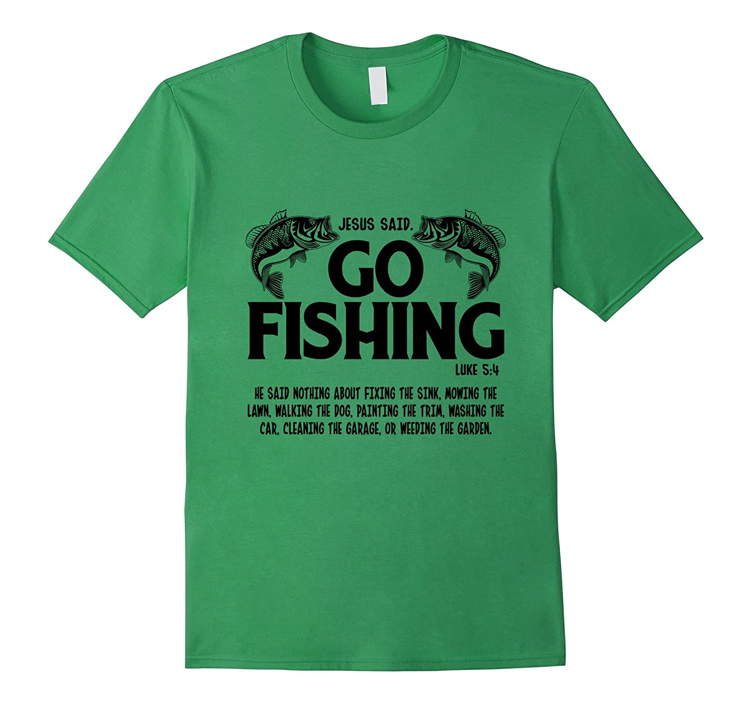 Jesus said go fishing funny t shirt go fishing t shirt for Funny fishing t shirts