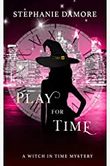 Play For Time (A Witch in Time Book 6) Kindle Edition