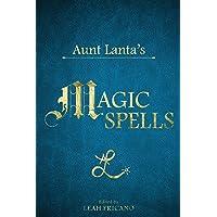Aunt Lanta's Magic Spells