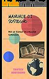 MANUALE DI SOSTEGNO: PER LE SCUOLE SECONDARIE SUPERIORI (Volume 1)