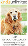 Help! My Dog Has Cancer: Insights from a veterinary oncologist