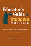 The Educator's Guide to Texas School Law: Eighth Edition