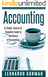 Accounting: A Simple, Concise & Complete Guide to the Basics of Accounting (Accounting for Sole Proprietorships, LLCs, Business QuickStart, Quickbooks) (English Edition)