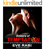 THE EMBERS OF TEMPTATION: You forget; lust burns bright, intensely, but extinguishes just as quickly