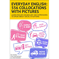 Everyday English: 556 collocations with pictures: Learn English vocabulary and expressions to speak about social…