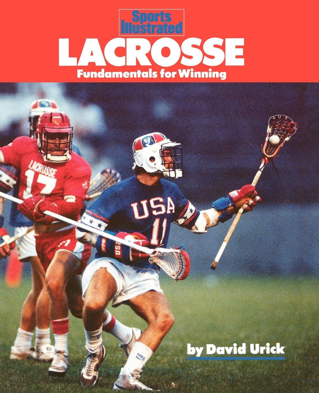 Lacrosse  Fundamentals For Winning  Sports Illustrated Winner's Circle Books