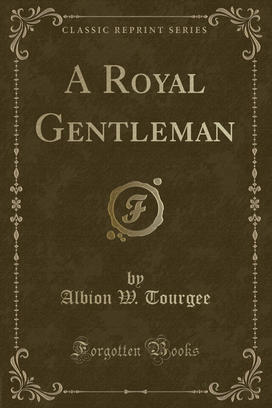 Download A Royal Gentleman (Classic Reprint) PDF