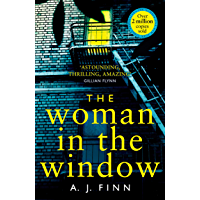 The Woman in the Window: The Top Ten Sunday Times bestselling debut crime thriller everyone is talking about! (English Edition)