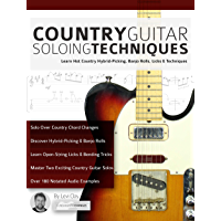 Country Guitar Soloing Techniques: Learn Hot Country Hybrid-Picking, Banjo Rolls, Licks & Techniques (Play Country…
