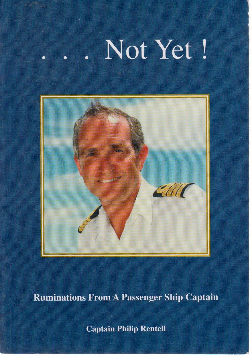 ...Not Yet! Ruminations from a Passenger Ship Captain [Paperback]